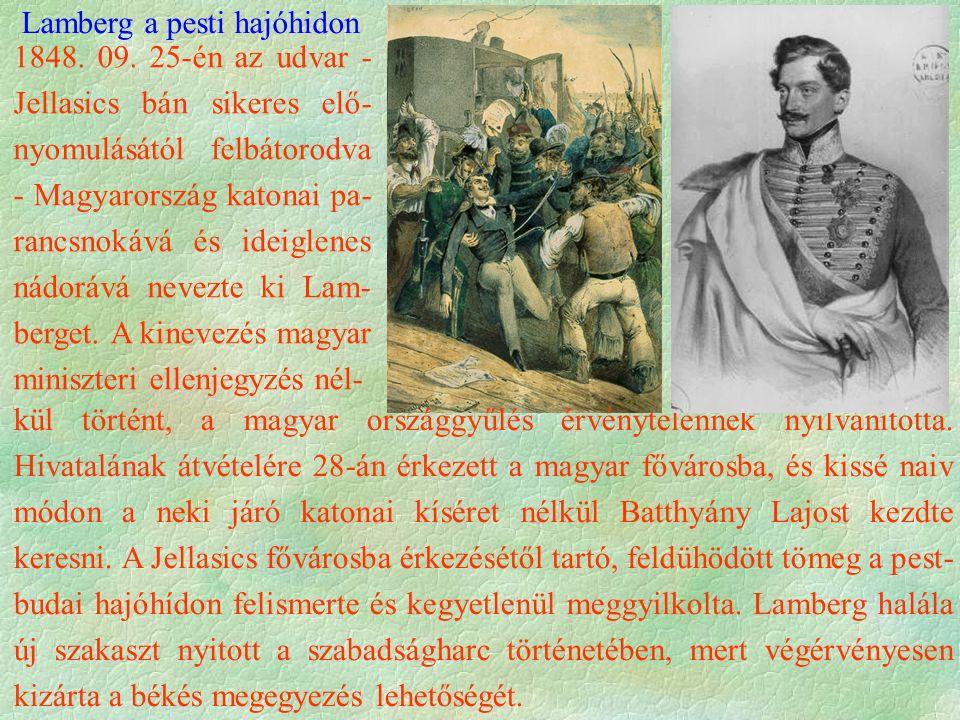 Lamberg a pesti hajóhidon kül történt, a magyar országgyűlés érvénytelennek nyilvánította. Hivatalának átvételére 28-án érkezett a magyar fővárosba, é