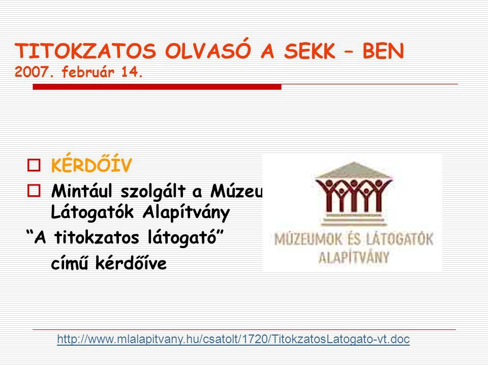 TITOKZATOS OLVASÓ A SEKK – BEN 2007. február 14.