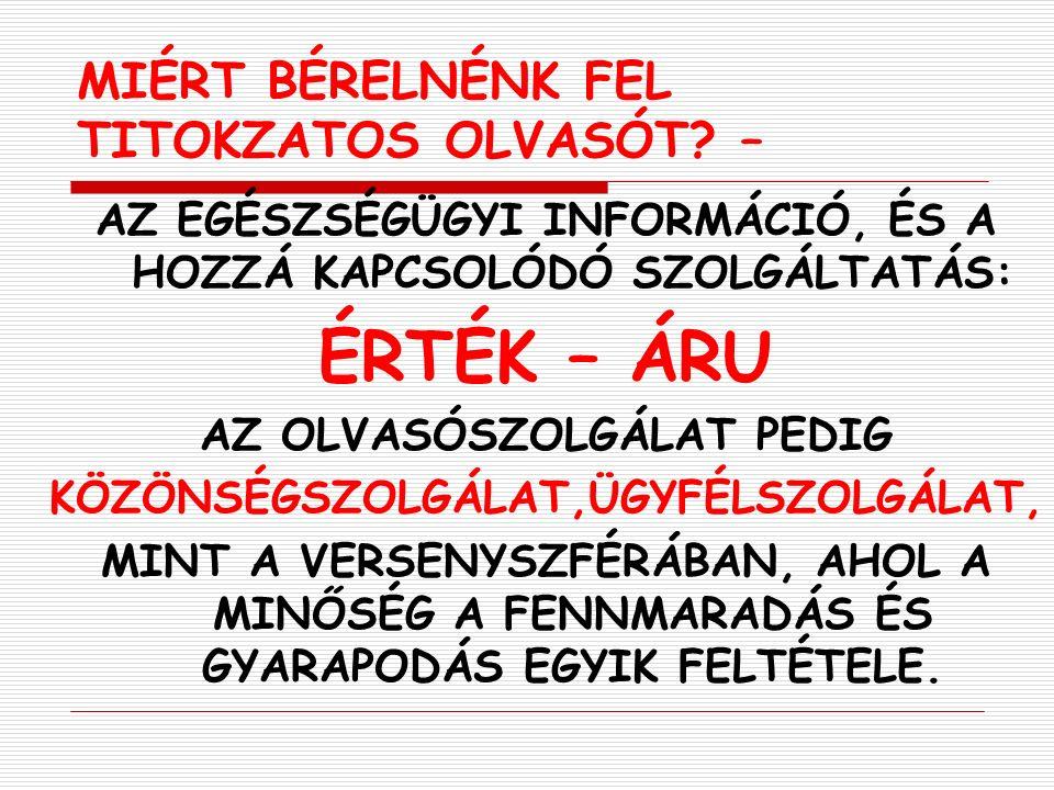 MIÉRT BÉRELNÉNK FEL TITOKZATOS OLVASÓT.