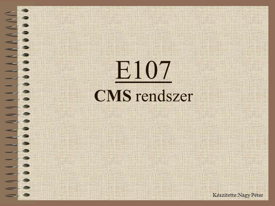  Az e107 egy tartalomkezelő rendszer (CMS), amelyet PHP-ban írtak és az ismert MySQL adatbázist használja.