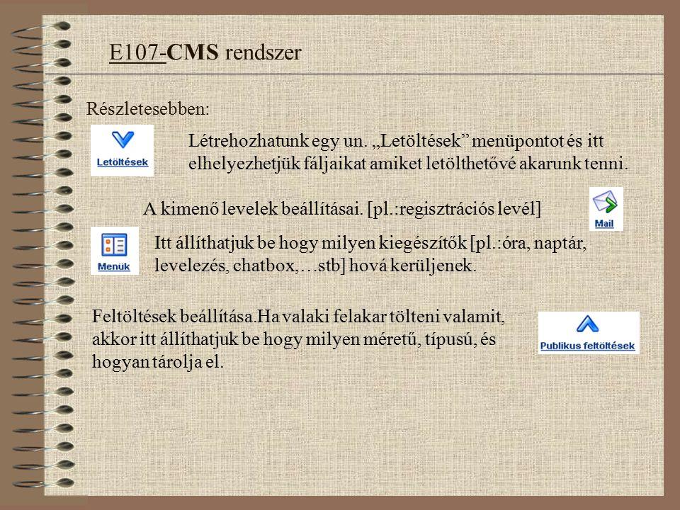 Részletesebben: E107-CMS rendszer Létrehozhatunk egy un.