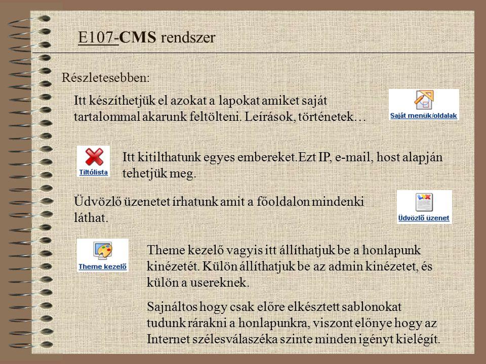 Részletesebben: E107-CMS rendszer Itt kitilthatunk egyes embereket.Ezt IP, e-mail, host alapján tehetjük meg.