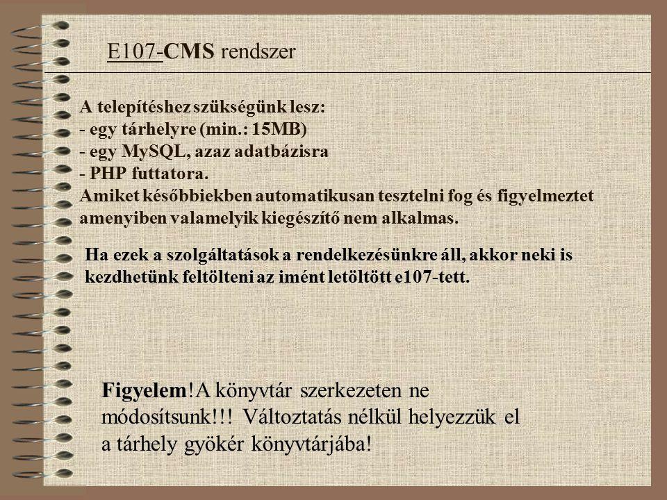 Most be kell állítani a fájl jogosultságokat (chmod - Attribútumok - fájlok elérési jogainak megváltoztatása - írás-olvasás), hogy az e107 a telepítés során hozzáférjen néhány fájlhoz.