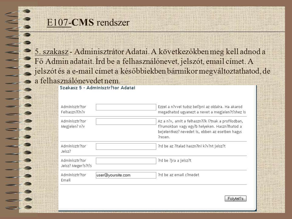 5.szakasz - Adminisztrátor Adatai. A következőkben meg kell adnod a Fő Admin adatait.