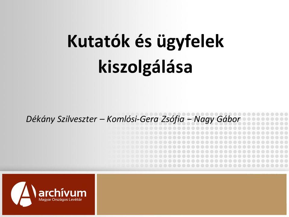 Kutatók és ügyfelek kiszolgálása Dékány Szilveszter – Komlósi-Gera Zsófia − Nagy Gábor