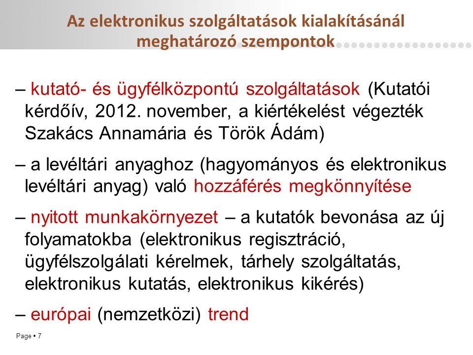 Page  7 Az elektronikus szolgáltatások kialakításánál meghatározó szempontok – kutató- és ügyfélközpontú szolgáltatások (Kutatói kérdőív, 2012.