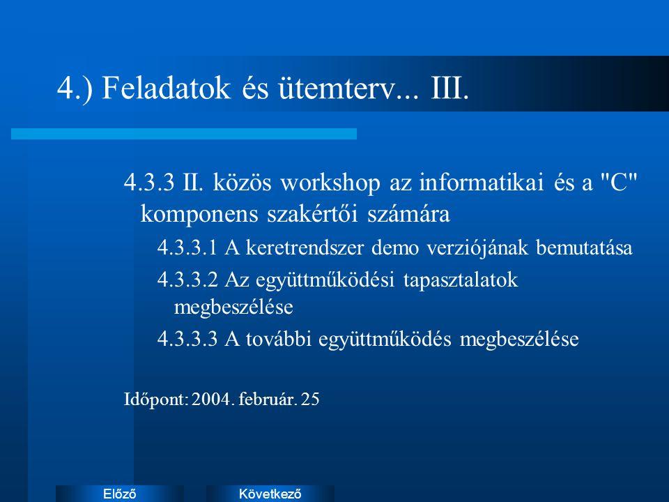 KövetkezőElőző 4.) Feladatok és ütemterv... III. 4.3.3 II.