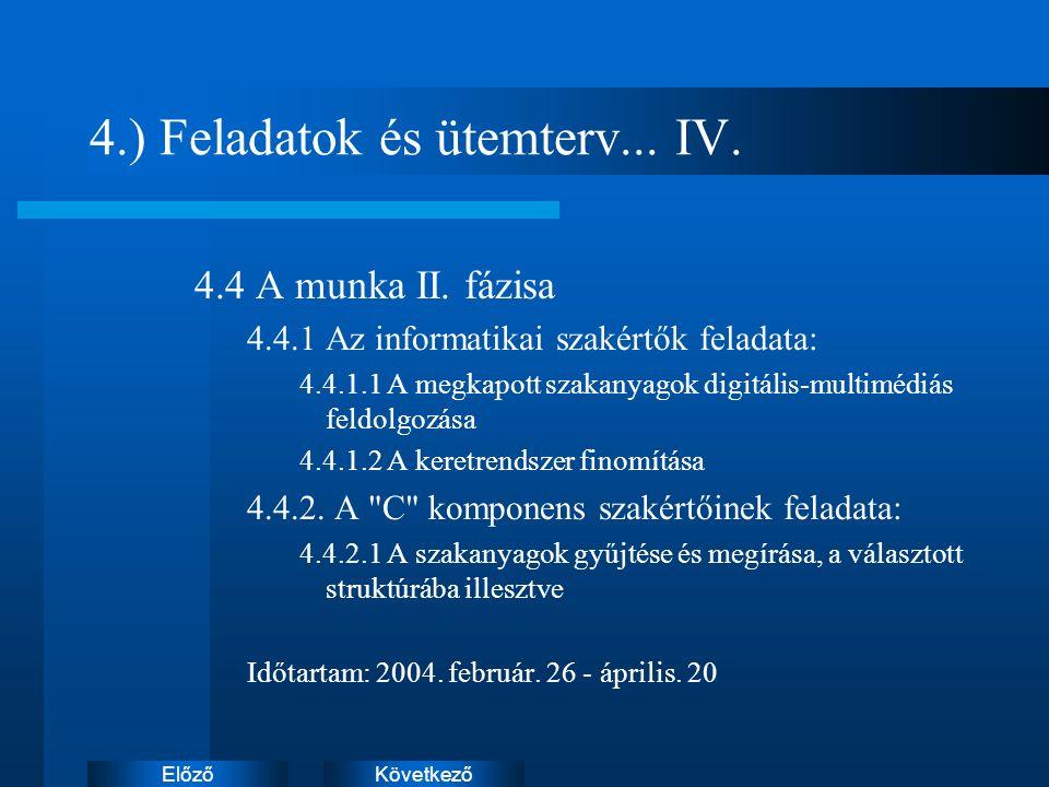 KövetkezőElőző 4.) Feladatok és ütemterv...IV. 4.4 A munka II.