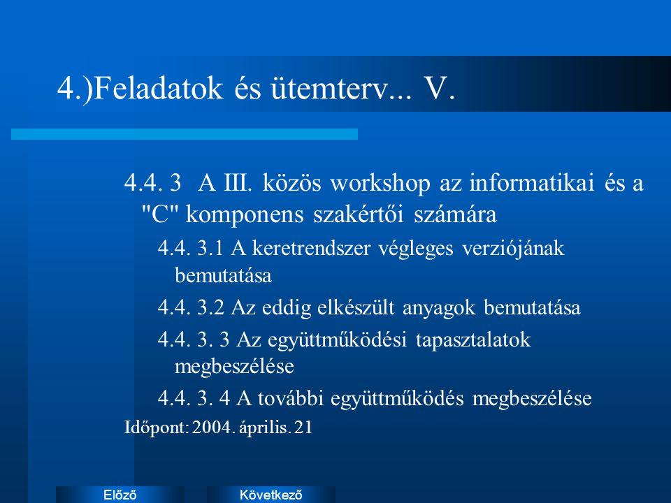 KövetkezőElőző 4.)Feladatok és ütemterv... V. 4.4.