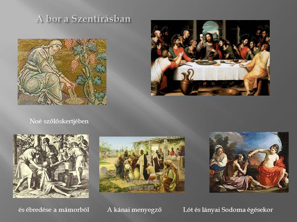 Noé szőlőskertjében és ébredése a mámorból A kánai menyegző Lót és lányai Sodoma égésekor