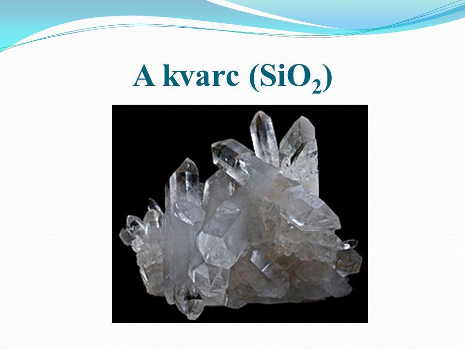 A kvarc (SiO 2 )