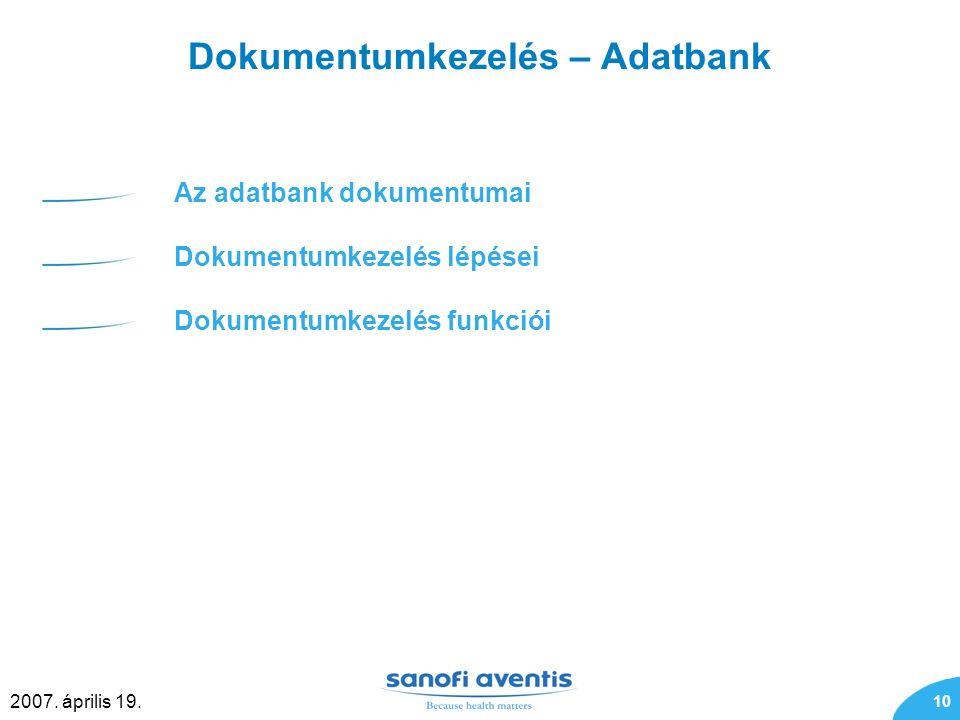 10 2007. április 19. Dokumentumkezelés – Adatbank Az adatbank dokumentumai Dokumentumkezelés lépései Dokumentumkezelés funkciói