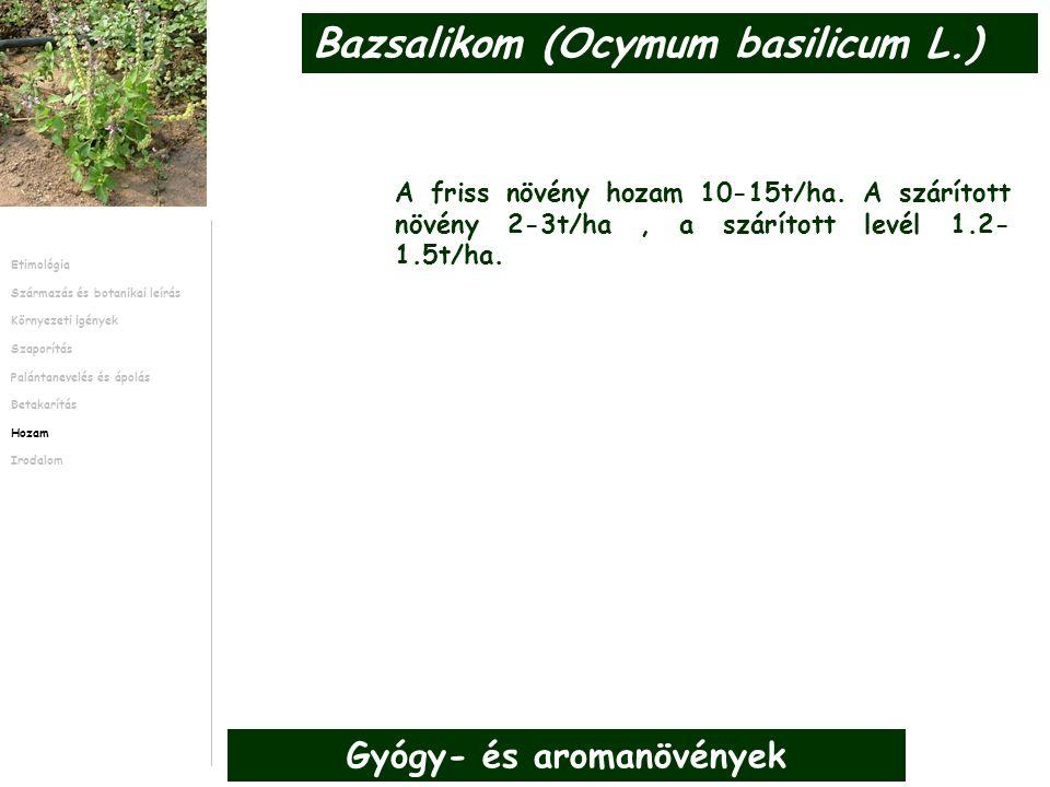 A friss növény hozam 10-15t/ha. A szárított növény 2-3t/ha, a szárított levél 1.2- 1.5t/ha.