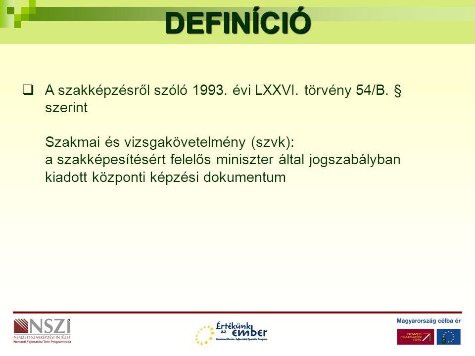 3DEFINÍCIÓ  A szakképzésről szóló 1993. évi LXXVI.