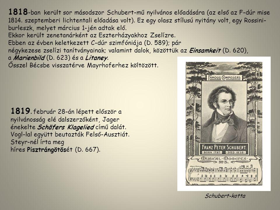 1818 -ban került sor másodszor Schubert-mű nyilvános előadására (az első az F-dúr mise 1814. szeptemberi lichtentali előadása volt). Ez egy olasz stíl