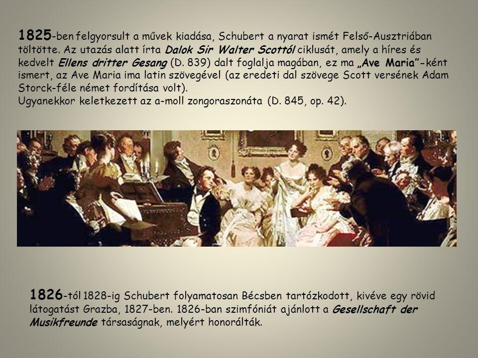 1825 -ben felgyorsult a művek kiadása, Schubert a nyarat ismét Felső-Ausztriában töltötte. Az utazás alatt írta Dalok Sir Walter Scottól ciklusát, ame