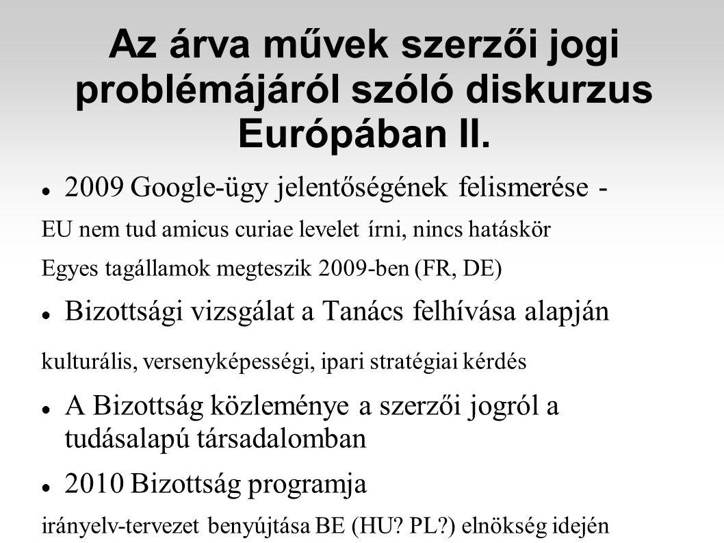 Az árva művek szerzői jogi problémájáról szóló diskurzus Európában II.