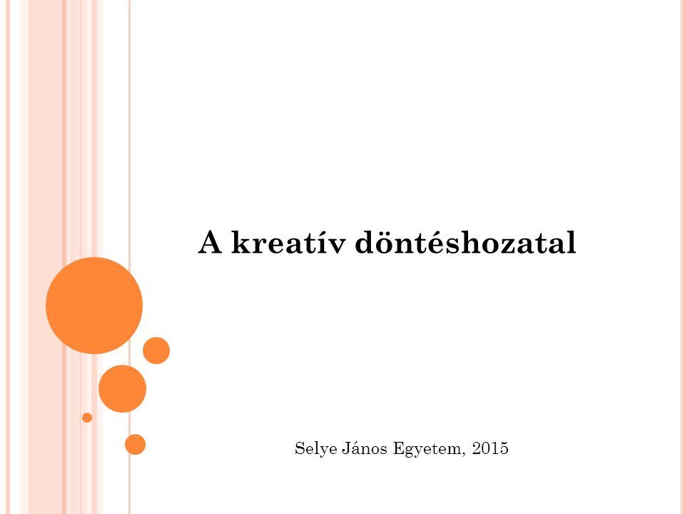 A kreatív döntéshozatal Selye János Egyetem, 2015