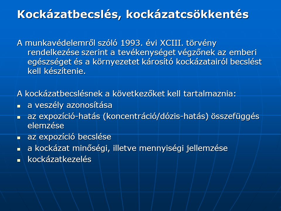 Kockázatbecslés, kockázatcsökkentés A munkavédelemről szóló 1993.