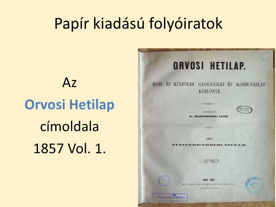 Papír kiadású folyóiratok Az Orvosi Hetilap címoldala 1857 Vol. 1. 2