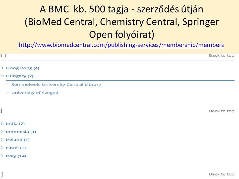 A BMC kb. 500 tagja - szerződés útján (BioMed Central, Chemistry Central, Springer Open folyóirat) http://www.biomedcentral.com/publishing-services/me