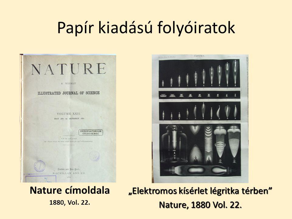 """Papír kiadású folyóiratok Nature címoldala 1880, Vol. 22. """" Elektromos kísérlet légritka térben"""" Nature, 1880 Vol. 22."""