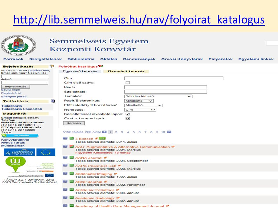 http://lib.semmelweis.hu/nav/folyoirat_katalogus