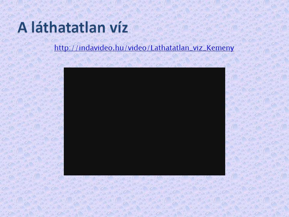http://indavideo.hu/video/Lathatatlan_viz_Kemeny