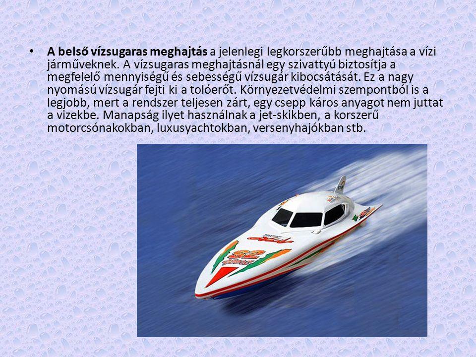 A belső vízsugaras meghajtás a jelenlegi legkorszerűbb meghajtása a vízi járműveknek. A vízsugaras meghajtásnál egy szivattyú biztosítja a megfelelő m