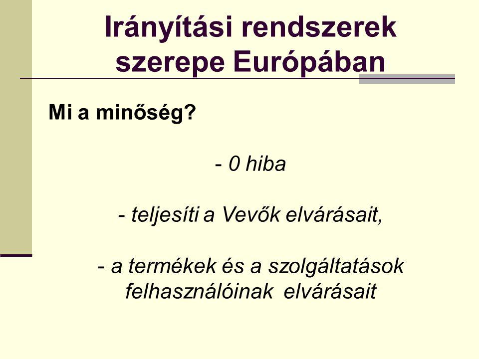 Irányítási rendszerek szerepe Európában Mi a minőség.