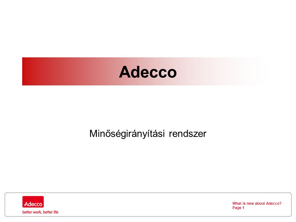 What is new about Adecco Page 1 Adecco Minőségirányítási rendszer