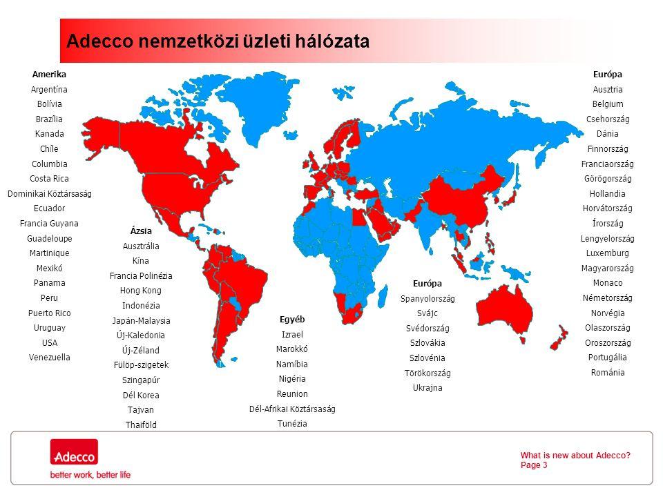 What is new about Adecco? Page 4 Adecco magyarországi üzleti hálózata