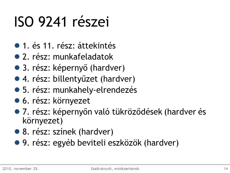ISO 9241 részei ● 1.és 11. rész: áttekintés ● 2. rész: munkafeladatok ● 3.