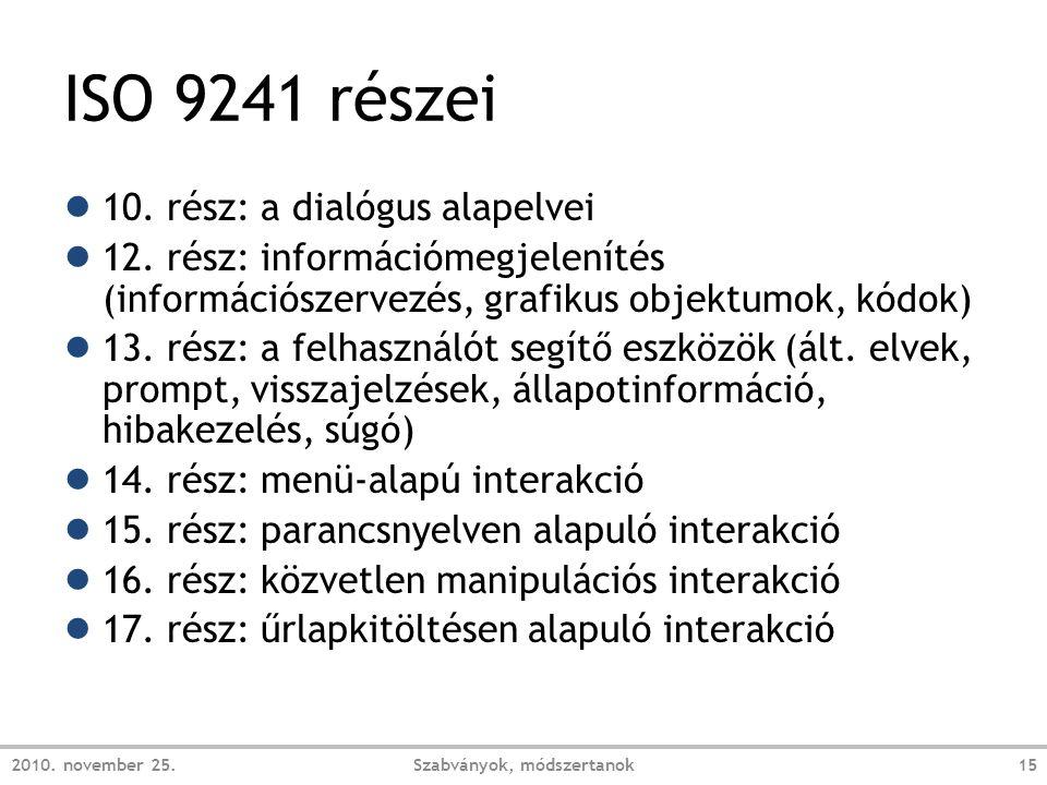 ISO 9241 részei ● 10.rész: a dialógus alapelvei ● 12.