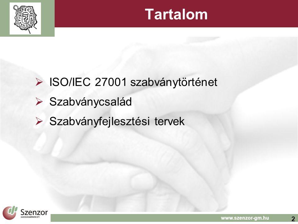 2 Tartalom  ISO/IEC 27001 szabványtörténet  Szabványcsalád  Szabványfejlesztési tervek