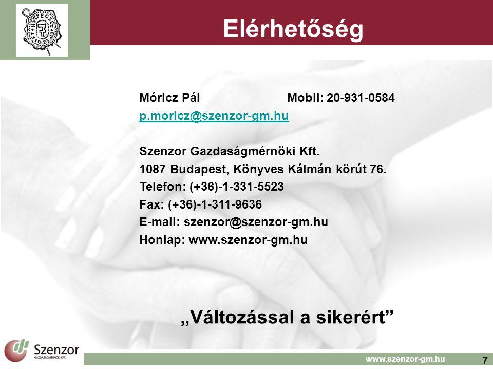 7 www.szenzor-gm.hu Elérhetőség Móricz Pál Mobil: 20-931-0584 p.moricz@szenzor-gm.hu Szenzor Gazdaságmérnöki Kft.