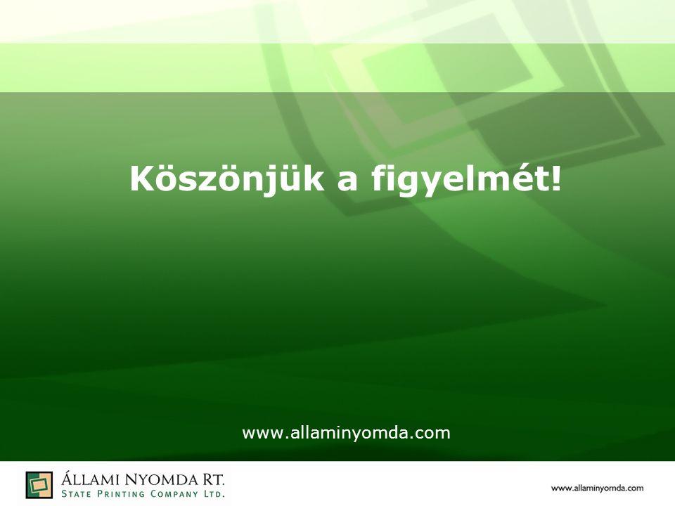 Köszönjük a figyelmét! www.allaminyomda.com