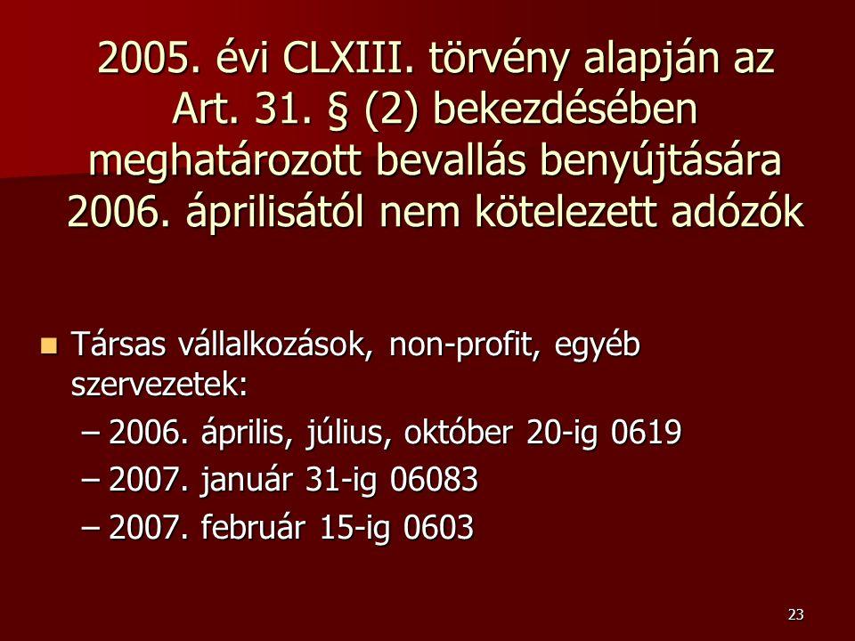 23 2005. évi CLXIII. törvény alapján az Art. 31.