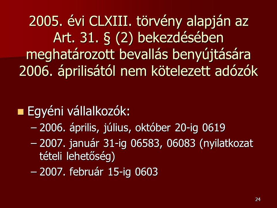24 2005. évi CLXIII. törvény alapján az Art. 31.
