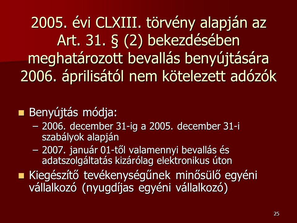 25 2005. évi CLXIII. törvény alapján az Art. 31.