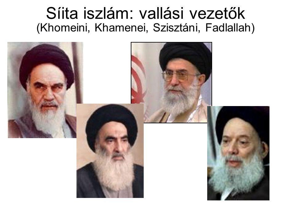 Síita iszlám: vallási vezetők (Khomeini, Khamenei, Szisztáni, Fadlallah)
