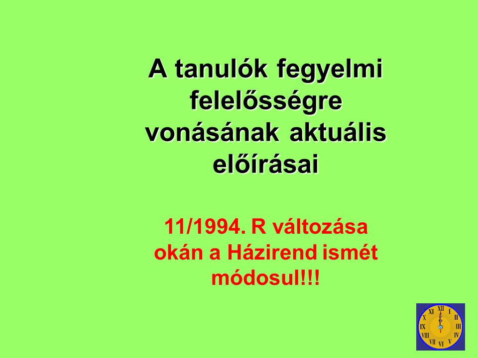 A tanulók fegyelmi felelősségre vonásának aktuális előírásai 11/1994.