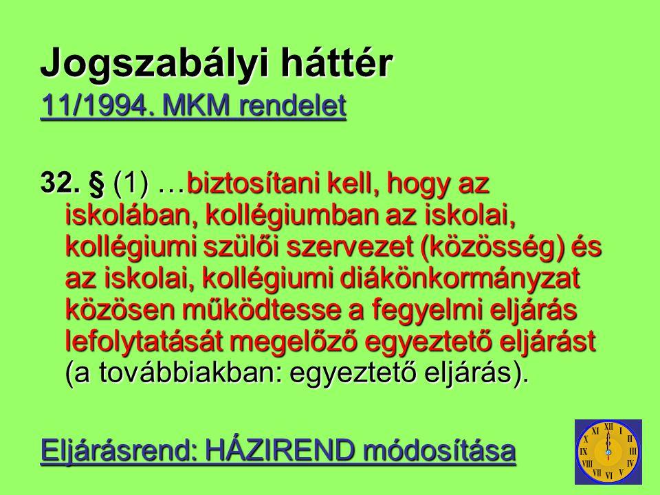 Jogszabályi háttér 11/1994. MKM rendelet 32.