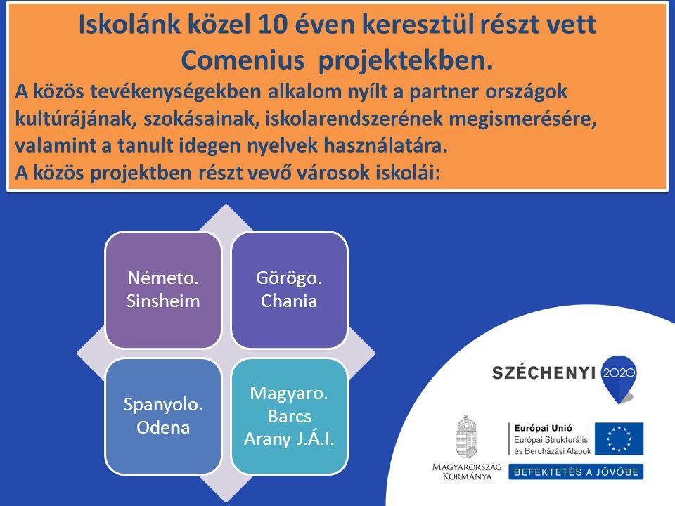 Iskolánk közel 10 éven keresztül részt vett Comenius projektekben.