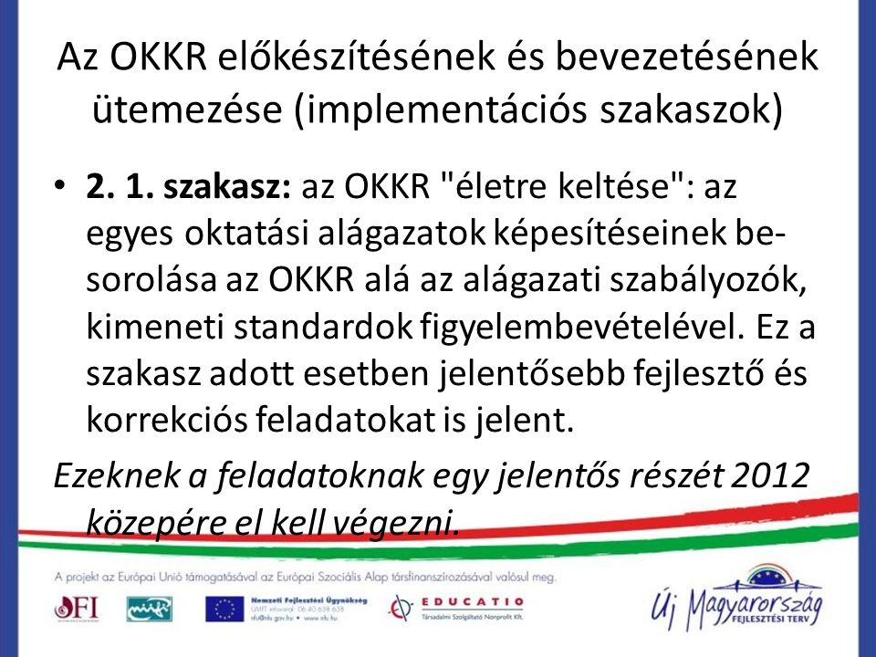 Az OKKR előkészítésének és bevezetésének ütemezése (implementációs szakaszok) 2.