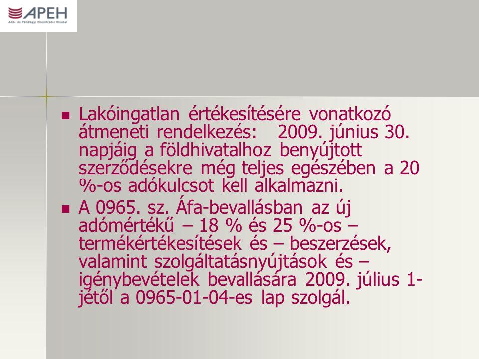 Lakóingatlan értékesítésére vonatkozó átmeneti rendelkezés: 2009.
