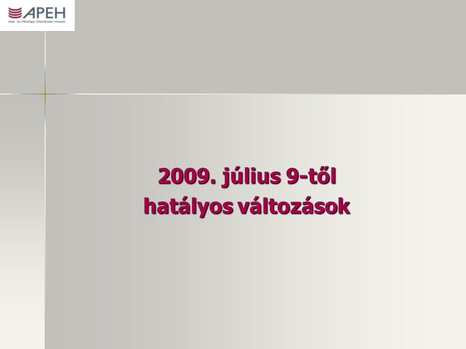 2009. július 9-től hatályos változások