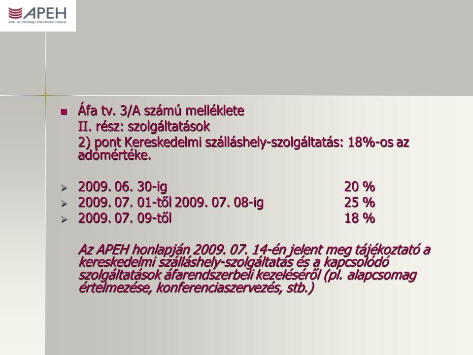 Áfa tv. 3/A számú melléklete Áfa tv. 3/A számú melléklete II.