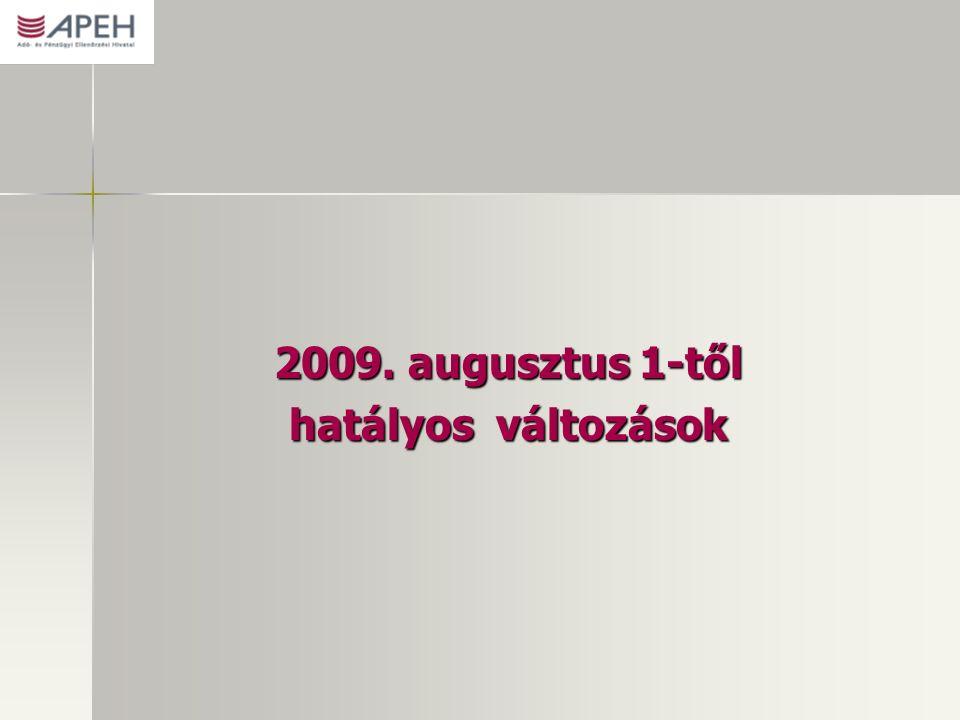 2009. augusztus 1-től hatályos változások