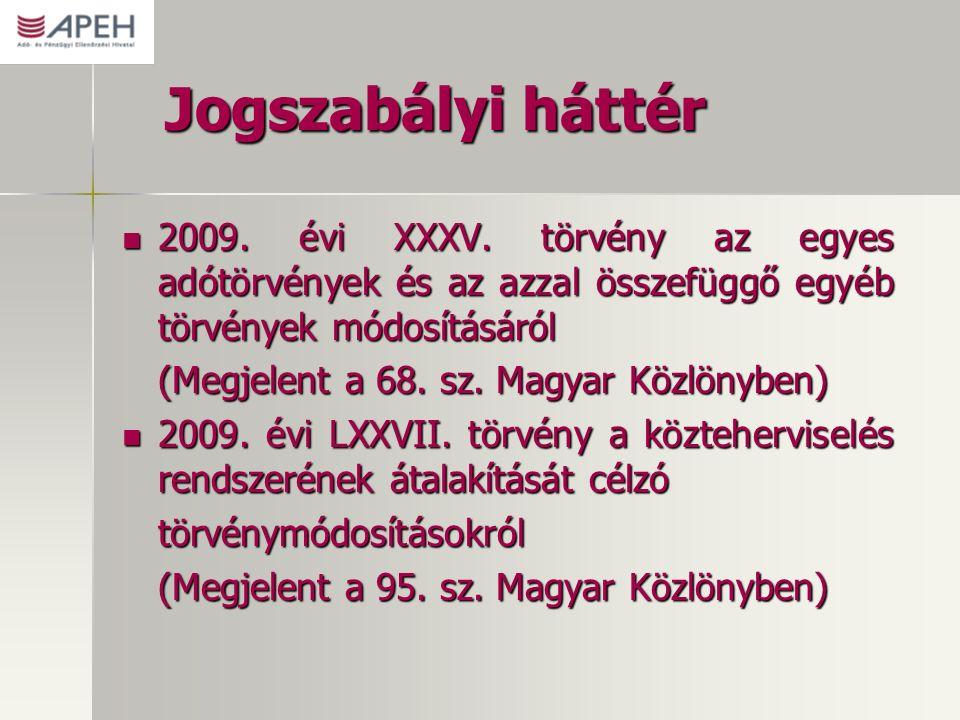 Jogszabályi háttér 2009. évi XXXV.